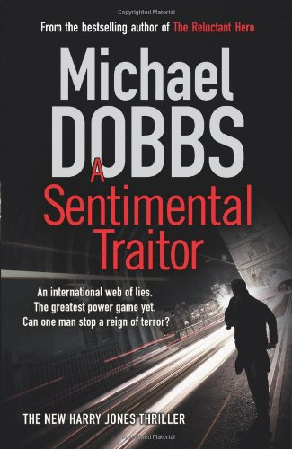 A Sentimental Traitor by Michael Dobbs