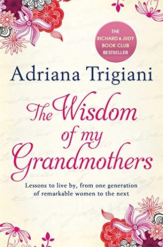 The Wisdom of My Grandmothers By Adriana Trigiani
