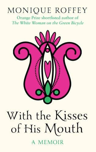 With the Kisses of His Mouth von Monique Roffey