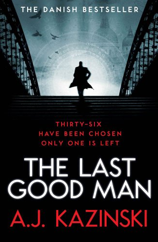 The Last Good Man By A. J. Kazinski