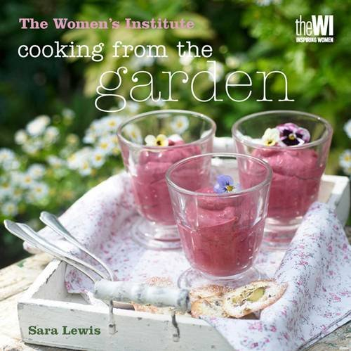 Cooking from the Garden by Sara Lewis