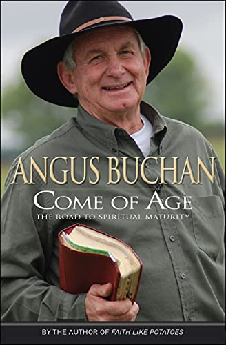 Come of Age: The Road to Spiritual Maturity by Angus Buchan