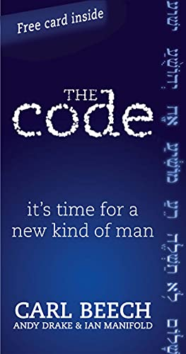 The Code: For Men Who Want Their Lives to Count by Carl Beech