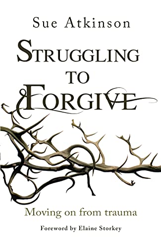 Struggling to Forgive By Sue Atkinson