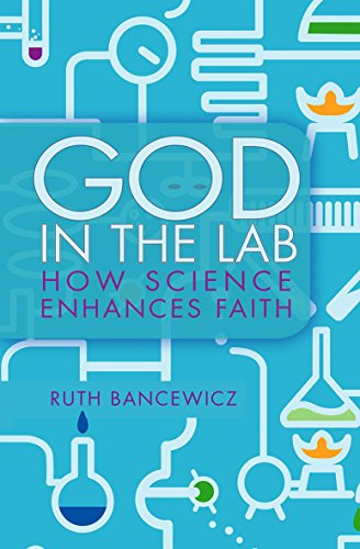 God in the Lab By Ruth M. Bancewicz