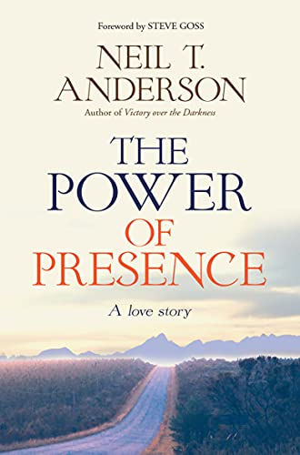 The Power of Presence By Reverend Neil T Anderson