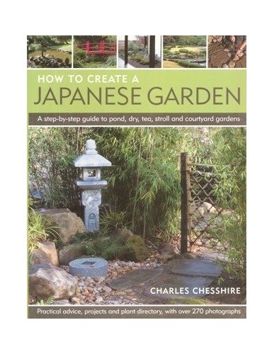 How to create a Japanese Garden By Charles Chesshire