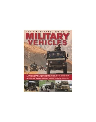 The Illustrated Guide to Military Vehicles By Pat Ware