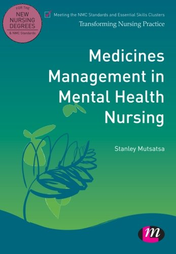 Medicines Management in Mental Health Nursing (Transforming Nursing Practice Series) By Stanley Mutsatsa