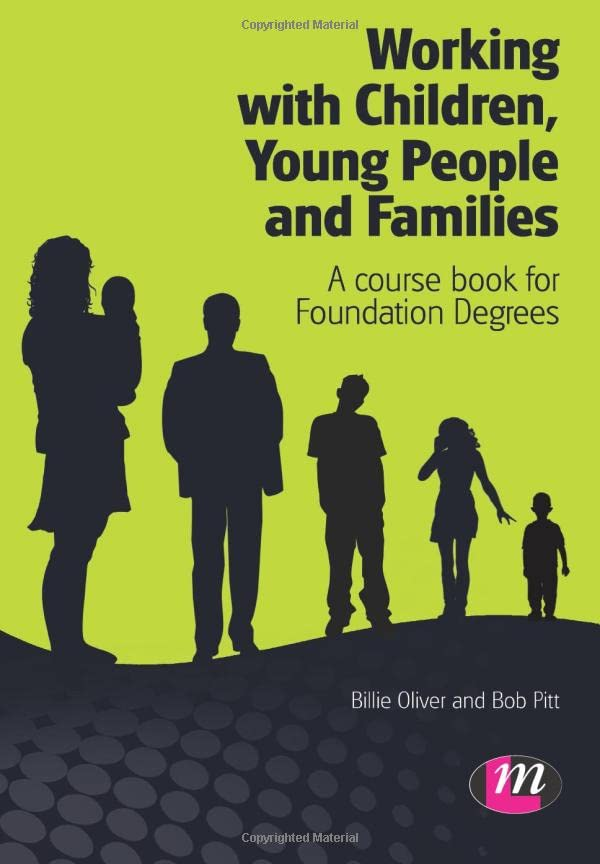 Working with Children, Young People and Families: A course book for Foundation Degrees by Billie Oliver