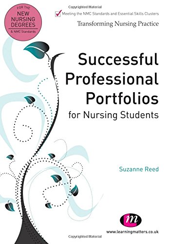 Successful Professional Portfolios for Nursing Students (Transforming Nursing Practice Series) By Suzanne Reed