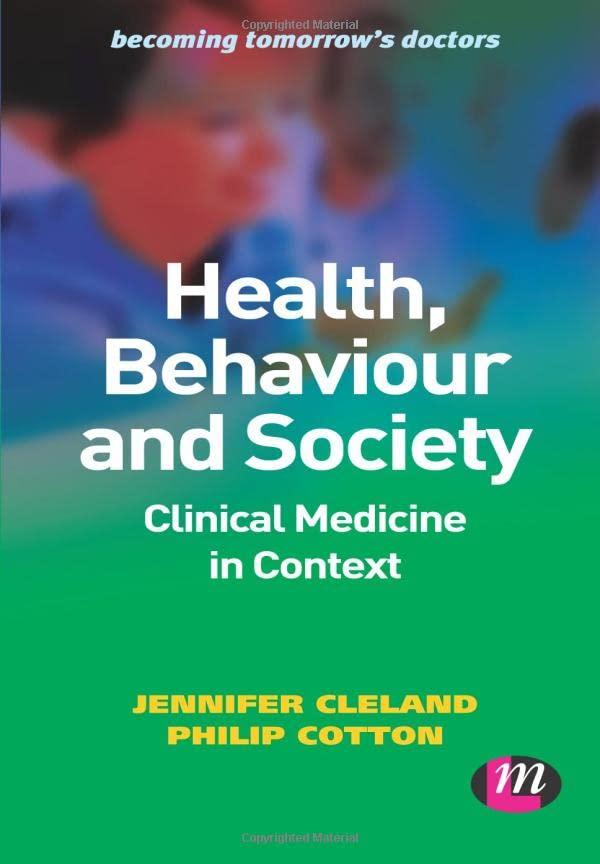 Health, Behaviour and Society: Clinical Medicine in Context By Edited by Jennifer Cleland