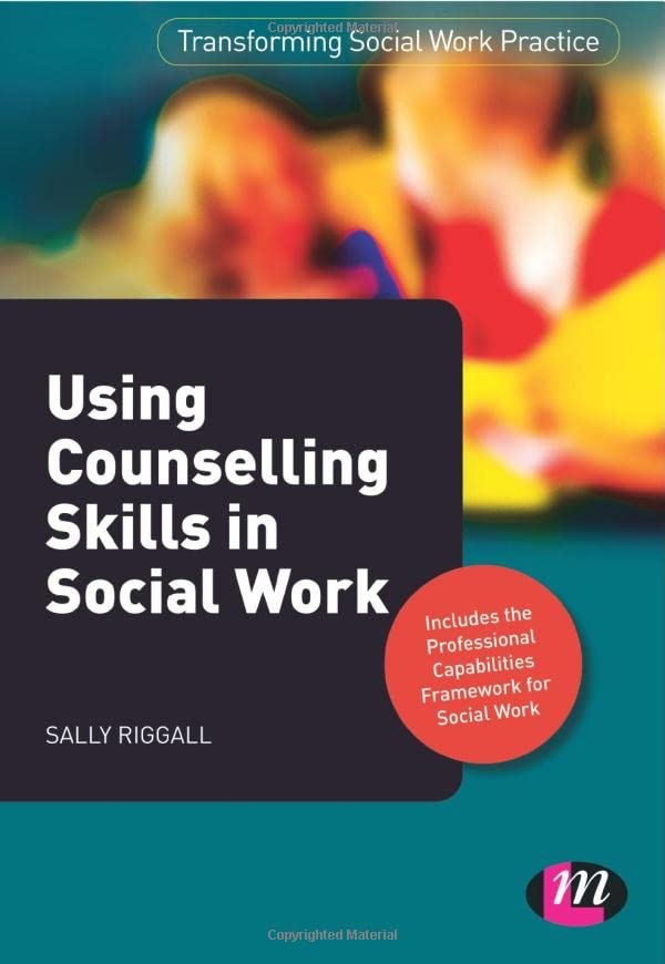 Using Counselling Skills in Social Work By Sally Riggall