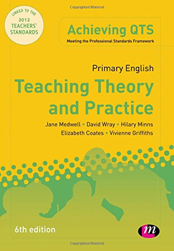 Primary English: Teaching Theory and Practice, Sixth Edition (Achieving QTS Series) By David Wray