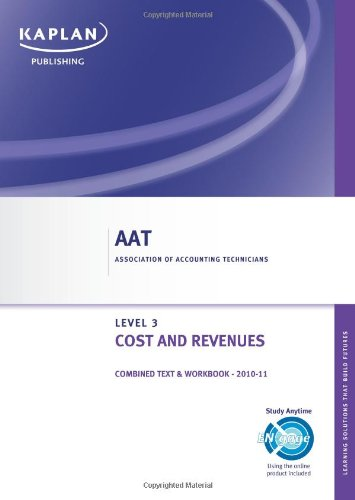 Costs and Revenues - Combined Text and Workbook By Kaplan Publishing