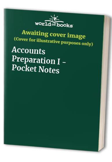 Accounts Preparation I - Pocket Notes By Kaplan Publishing