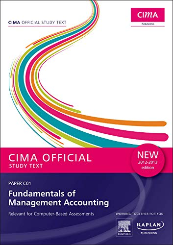 C01 Fundamentals of Management Accounting - Study Text (Cima Study Text) By Chartered Institute of Management Accountants