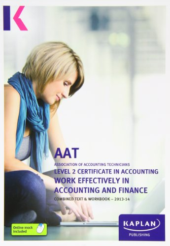 Work Effectively in Accounting and Finance - Combined Text and Workbook By Kaplan Publishing