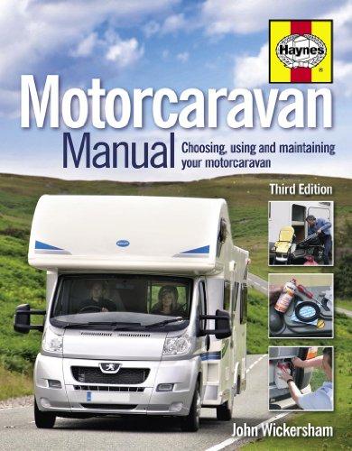 Motorcaravan Manual: Choosing, Using and Maintaining Your Motorcaravan by John Wickersham