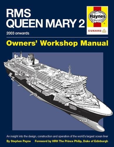 RMS Queen Mary 2 Manual: An Insight into the Design, Construction and Operation of the World's Largest Ocean Liner (Owners Workshop Manual) By Stephen Payne