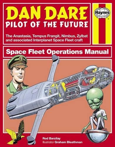 Dan Dare: Spacefleet Operations Manual (Owner's Workshop Manual) (Haynes Owners' Workshop Manuals) By Rod Barzilay