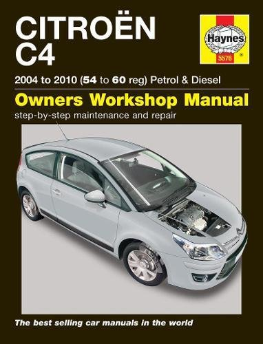 Citroen C4 Petrol & Diesel (04 - 10) 54 To 60 By Peter T. Gill