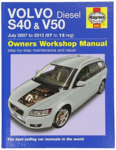 Volvo S40 & V50 Diesel Owner's Workshop Manual: 2007-2013 by Chris Randall