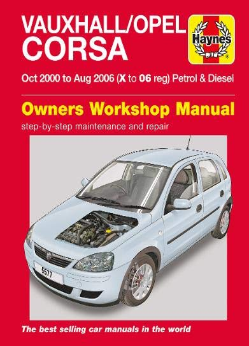 Vauxhall/Opel Corsa Petrol & Diesel (Oct 00 - Aug 06) Haynes Repair Manual By Haynes Publishing