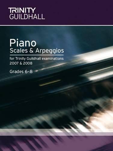 Piano Scales & Arpeggios Grades 6-8 By Trinity College London