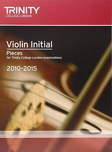 Violin Exam Pieces Initial 2010-2015 (score + Part) (Trinity Guildhall Violin Examination Pieces 2010-2015) by Trinity Guildhall