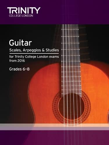 Trinity College London: Guitar & Plectrum Guitar Scales, Arpeggios & Studies Grades 6-8 from 2016