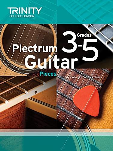 Plectrum Guitar Pieces Grades 3-5 by Trinity College London