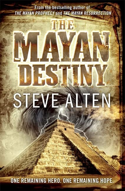 The Mayan Destiny by Steve Alten