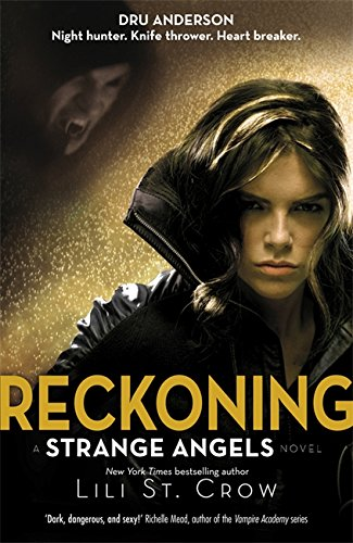 Reckoning: A Strange Angels Novel by Lili St. Crow