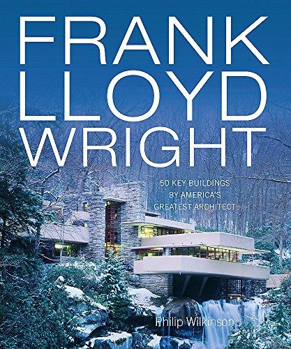Frank Lloyd Wright: 50 Great Buildings by Philip Wilkinson