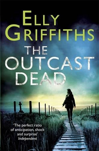 The Outcast Dead By Elly Griffiths