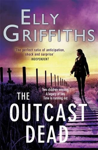 The Outcast Dead: A Ruth Galloway Investigation by Elly Griffiths