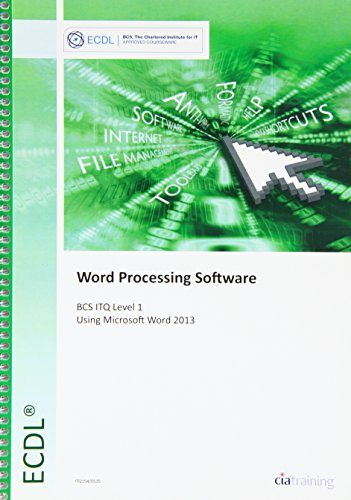 ECDL Word Processing Software Using Word 2013 (BCS ITQ Level 1) By CiA Training Ltd.