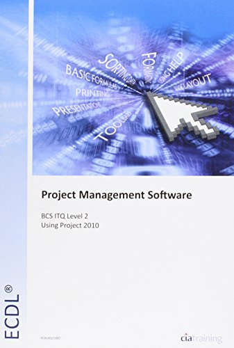 ECDL Project Planning Using Microsoft Project 2010 (BCS ITQ Level 2) By CiA Training Ltd.