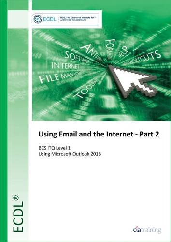 ECDL Using Email and the Internet Part 2 Using Outlook 2016 (BCS ITQ Level 1)
