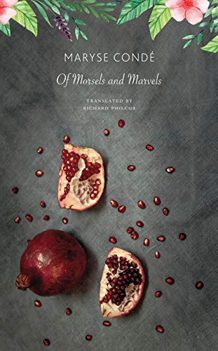 Of Morsels and Marvels By Maryse Conde