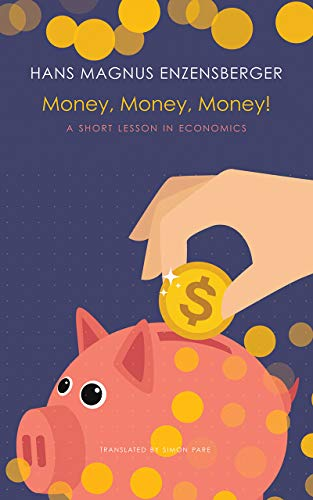 Money, Money, Money! By Hans Magnus Enzensberger