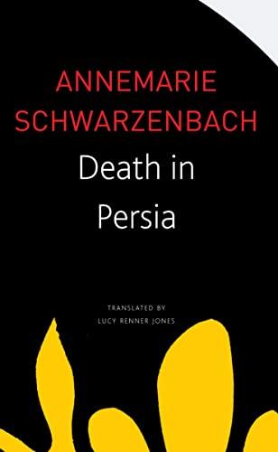 Death in Persia By Annemarie Schwarzenbach