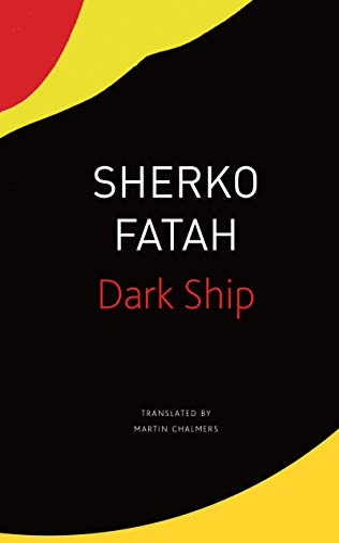 The Dark Ship By Sherko Fatah