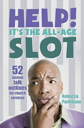 Help! It's the All-Age Slot By Rebecca Parkinson