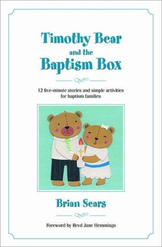 Timothy Bear and the Baptism Box By Brian Sears