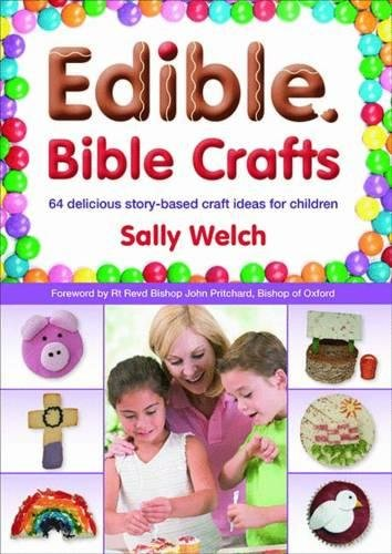 Edible Bible Crafts By Sally Welch