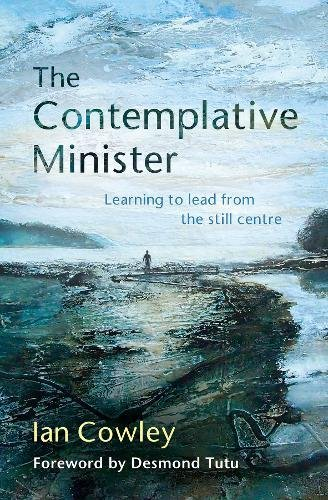 The Contemplative Minister By Ian Cowley