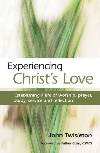 Experiencing Christ's Love By John Twisleton