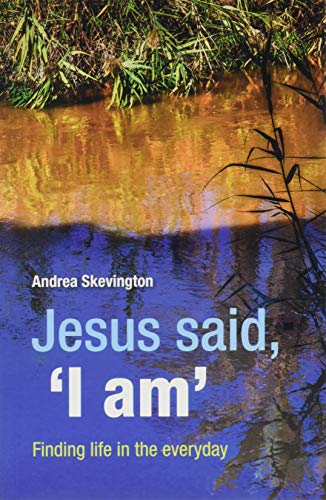 Jesus said, 'I am' By Andrea Skevington